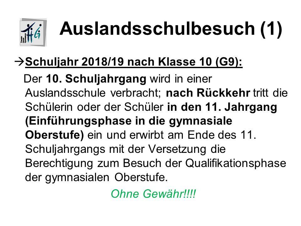 Auslandsschulbesuch (1)  Schuljahr 2018/19 nach Klasse 10 (G9): Der 10.