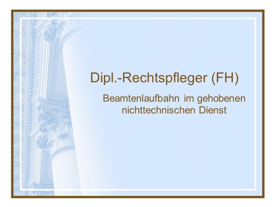 Dipl.-Rechtspfleger (FH) Beamtenlaufbahn im gehobenen nichttechnischen Dienst