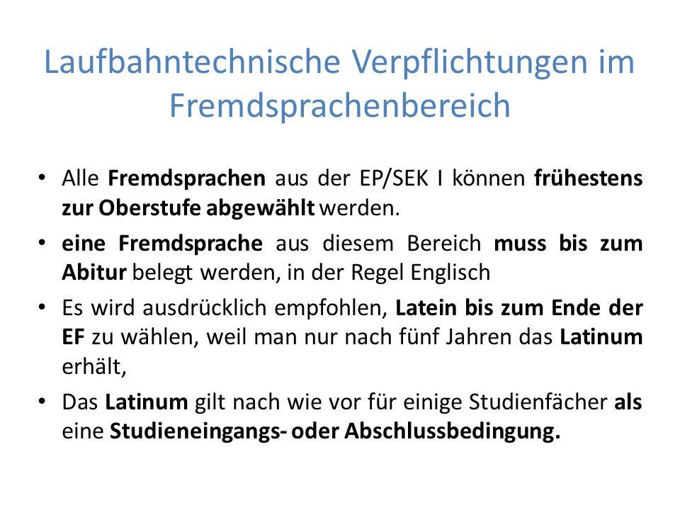 Laufbahntechnische Verpflichtungen im Fremdsprachenbereich Alle Fremdsprachen aus der EP/SEK I können frühestens zur Oberstufe abgewählt werden.