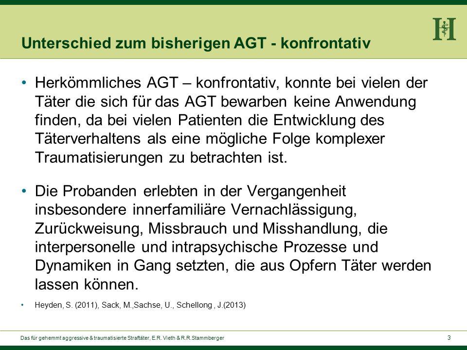 3 Unterschied zum bisherigen AGT - konfrontativ Herkömmliches AGT – konfrontativ, konnte bei vielen der Täter die sich für das AGT bewarben keine Anwendung finden, da bei vielen Patienten die Entwicklung des Täterverhaltens als eine mögliche Folge komplexer Traumatisierungen zu betrachten ist.
