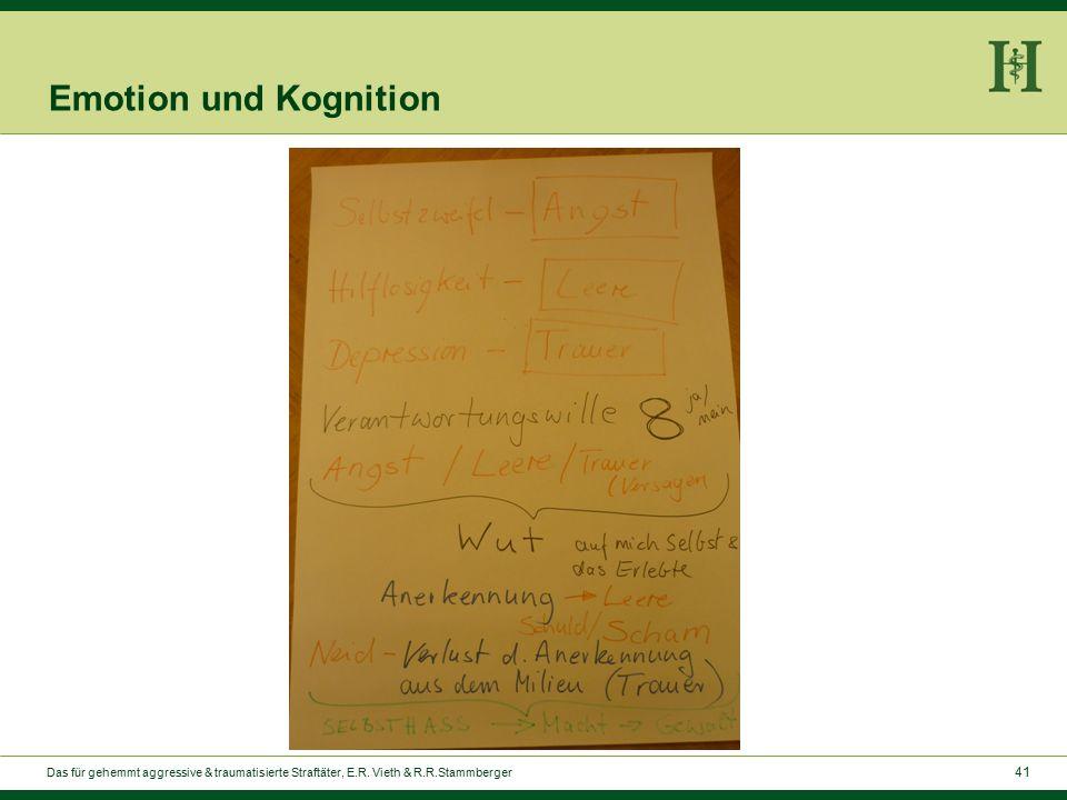 41 Emotion und Kognition Das für gehemmt aggressive & traumatisierte Straftäter, E.R.