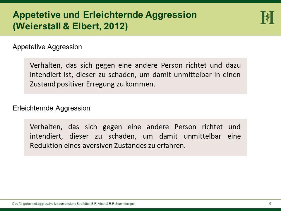 6 Appetetive und Erleichternde Aggression (Weierstall & Elbert, 2012) Verhalten, das sich gegen eine andere Person richtet und dazu intendiert ist, dieser zu schaden, um damit unmittelbar in einen Zustand positiver Erregung zu kommen.