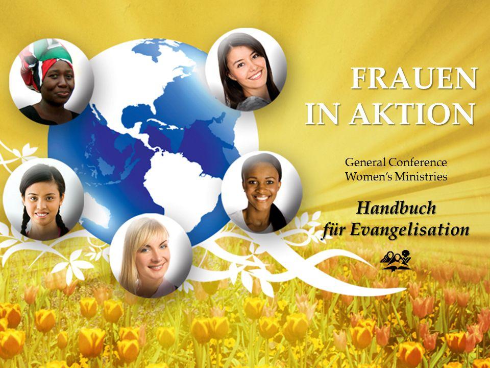 FRAUEN IN AKTION General Conference Women's MinistriesHandbuch für Evangelisation