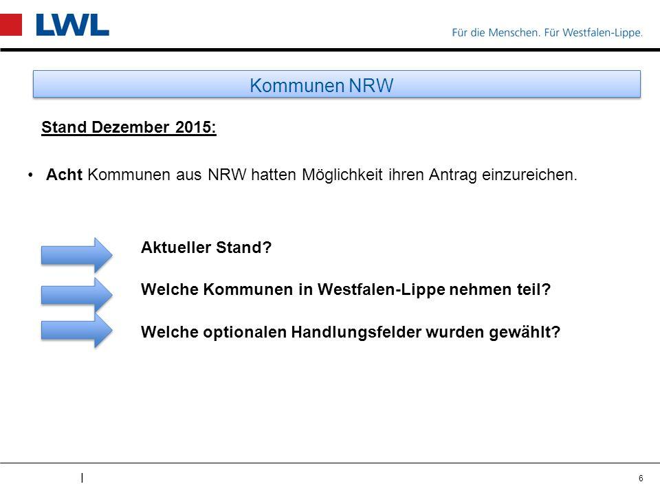 I Kommunen NRW Stand Dezember 2015: Acht Kommunen aus NRW hatten Möglichkeit ihren Antrag einzureichen. Aktueller Stand? Welche Kommunen in Westfalen-