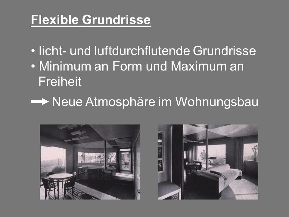 Flexible Grundrisse licht- und luftdurchflutende Grundrisse Minimum an Form und Maximum an Freiheit Neue Atmosphäre im Wohnungsbau