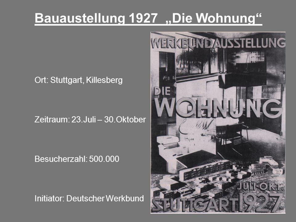 """Bauaustellung 1927 """"Die Wohnung"""" Ort: Stuttgart, Killesberg Zeitraum: 23.Juli – 30.Oktober Besucherzahl: 500.000 Initiator: Deutscher Werkbund"""