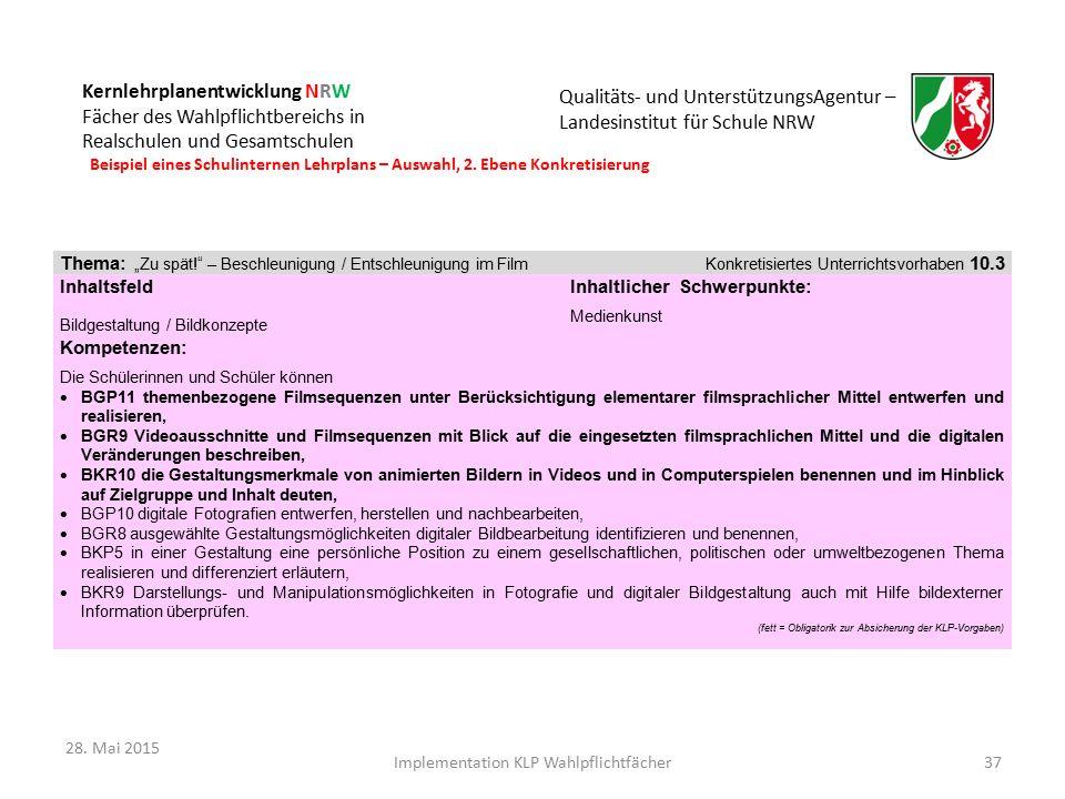 Kernlehrplanentwicklung NRW Fächer des Wahlpflichtbereichs in Realschulen und Gesamtschulen Qualitäts- und UnterstützungsAgentur – Landesinstitut für Schule NRW 37 Beispiel eines Schulinternen Lehrplans – Auswahl, 2.