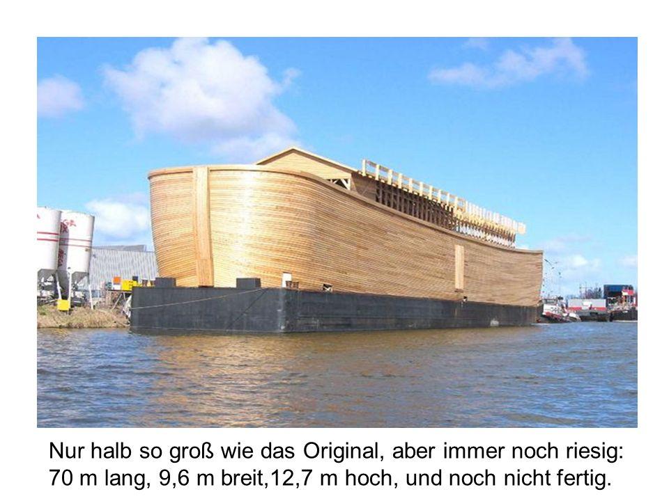 Am 19.12.2005 begann Johan Huibers mit dem Bau.