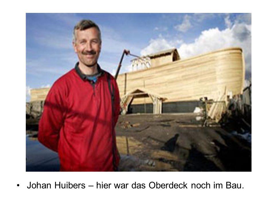 Johan Huibers – hier war das Oberdeck noch im Bau.