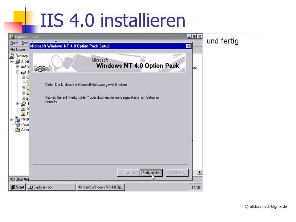 © till.haenisch@gmx.de IIS 4.0 installieren und fertig