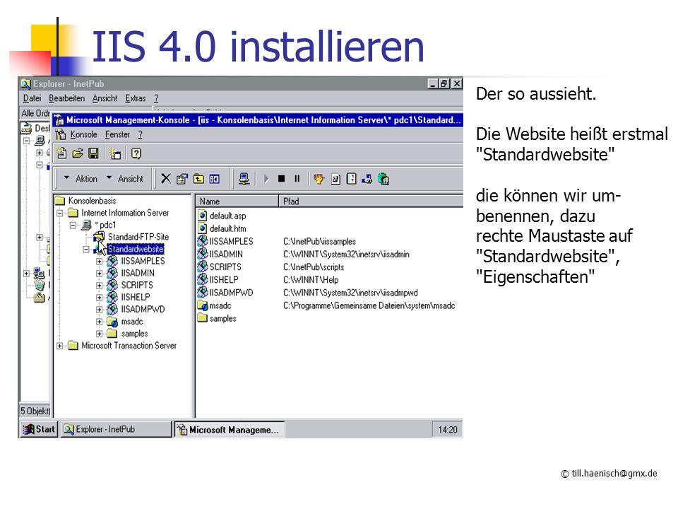 © till.haenisch@gmx.de IIS 4.0 installieren Der so aussieht.