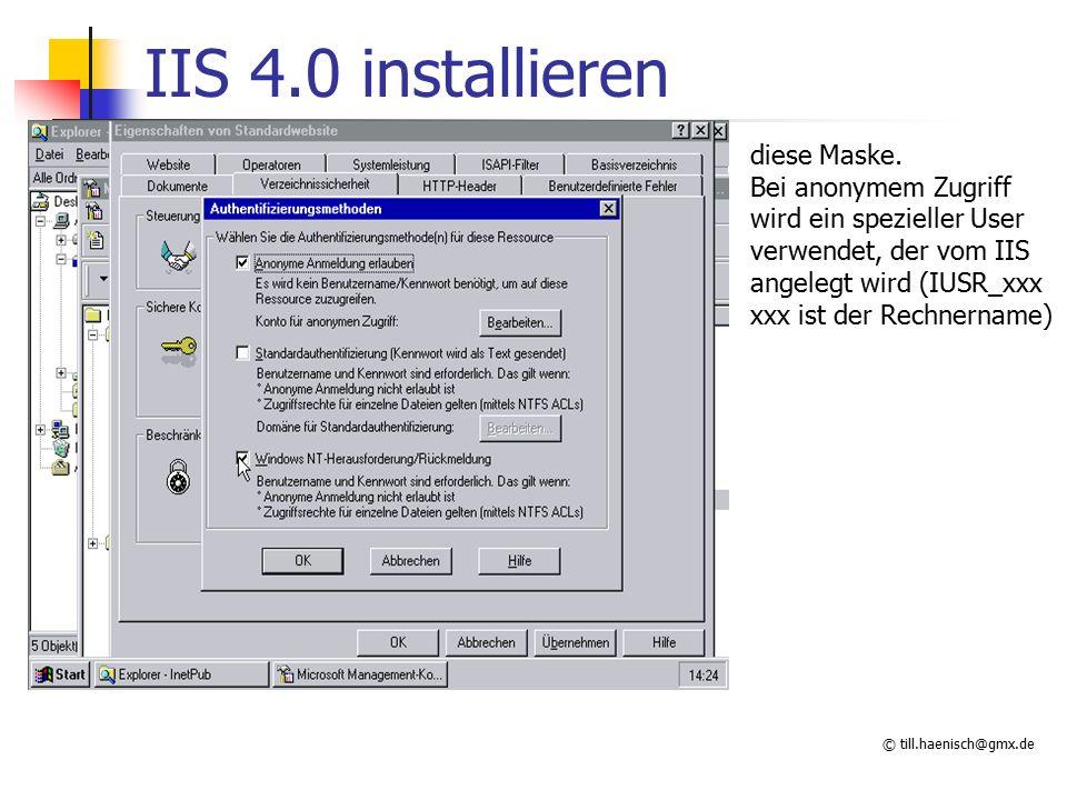 © till.haenisch@gmx.de IIS 4.0 installieren diese Maske.