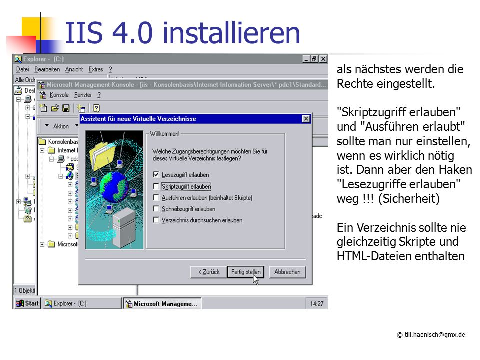 © till.haenisch@gmx.de IIS 4.0 installieren als nächstes werden die Rechte eingestellt.