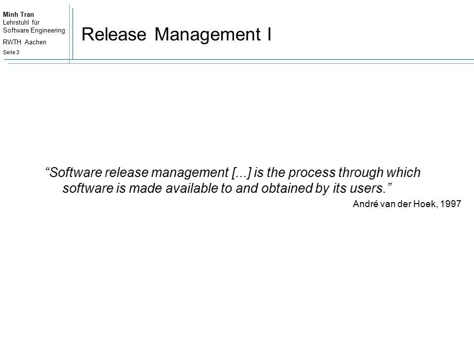 Minh Tran Lehrstuhl für Software Engineering RWTH Aachen Seite 4 Release Management II