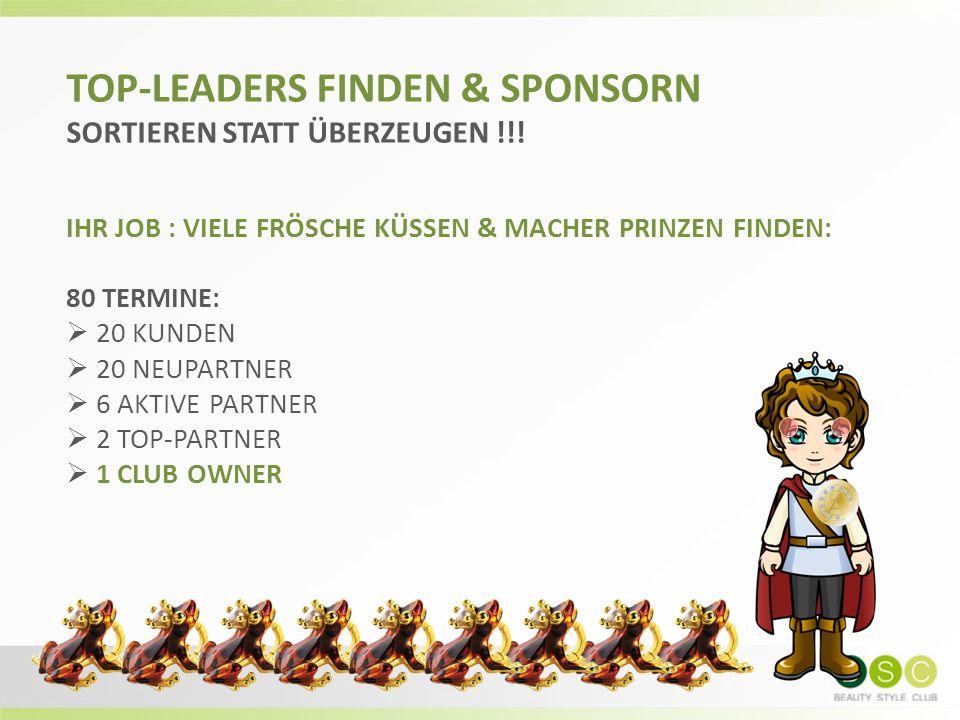 TOP-LEADERS FINDEN & SPONSORN SORTIEREN STATT ÜBERZEUGEN !!.