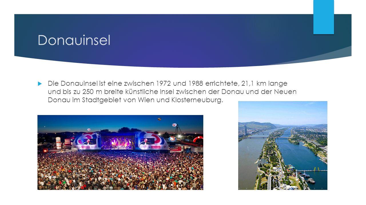 Donauinsel  Die Donauinsel ist eine zwischen 1972 und 1988 errichtete, 21,1 km lange und bis zu 250 m breite künstliche Insel zwischen der Donau und der Neuen Donau im Stadtgebiet von Wien und Klosterneuburg.