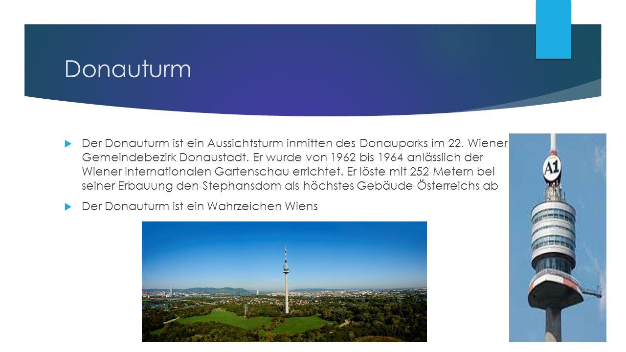 Donauturm  Der Donauturm ist ein Aussichtsturm inmitten des Donauparks im 22.