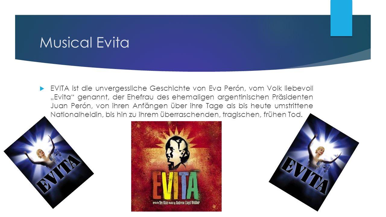 """Musical Evita  EVITA ist die unvergessliche Geschichte von Eva Perón, vom Volk liebevoll """"Evita genannt, der Ehefrau des ehemaligen argentinischen Präsidenten Juan Perón, von ihren Anfängen über ihre Tage als bis heute umstrittene Nationalheldin, bis hin zu ihrem überraschenden, tragischen, frühen Tod."""
