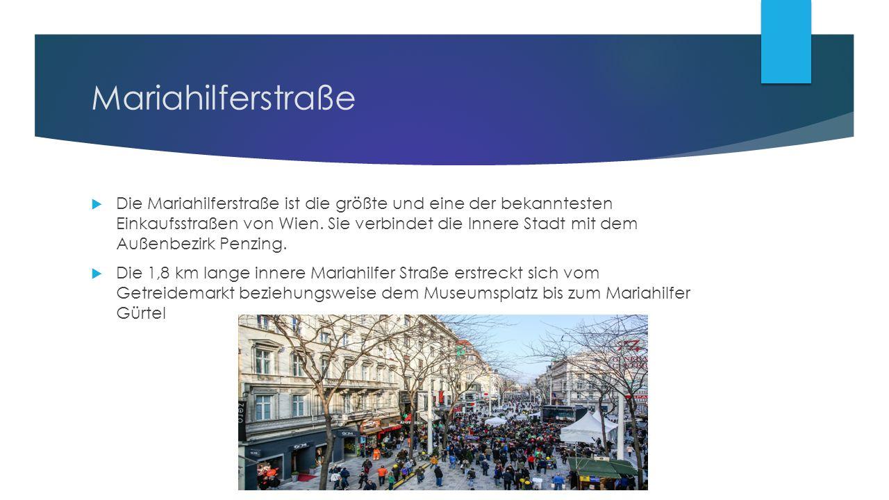 Mariahilferstraße  Die Mariahilferstraße ist die größte und eine der bekanntesten Einkaufsstraßen von Wien.