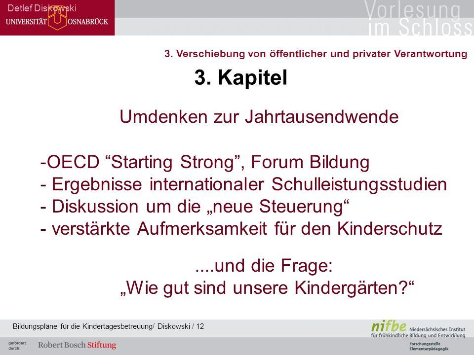 """Umdenken zur Jahrtausendwende -OECD """"Starting Strong"""", Forum Bildung - Ergebnisse internationaler Schulleistungsstudien - Diskussion um die """"neue Steu"""
