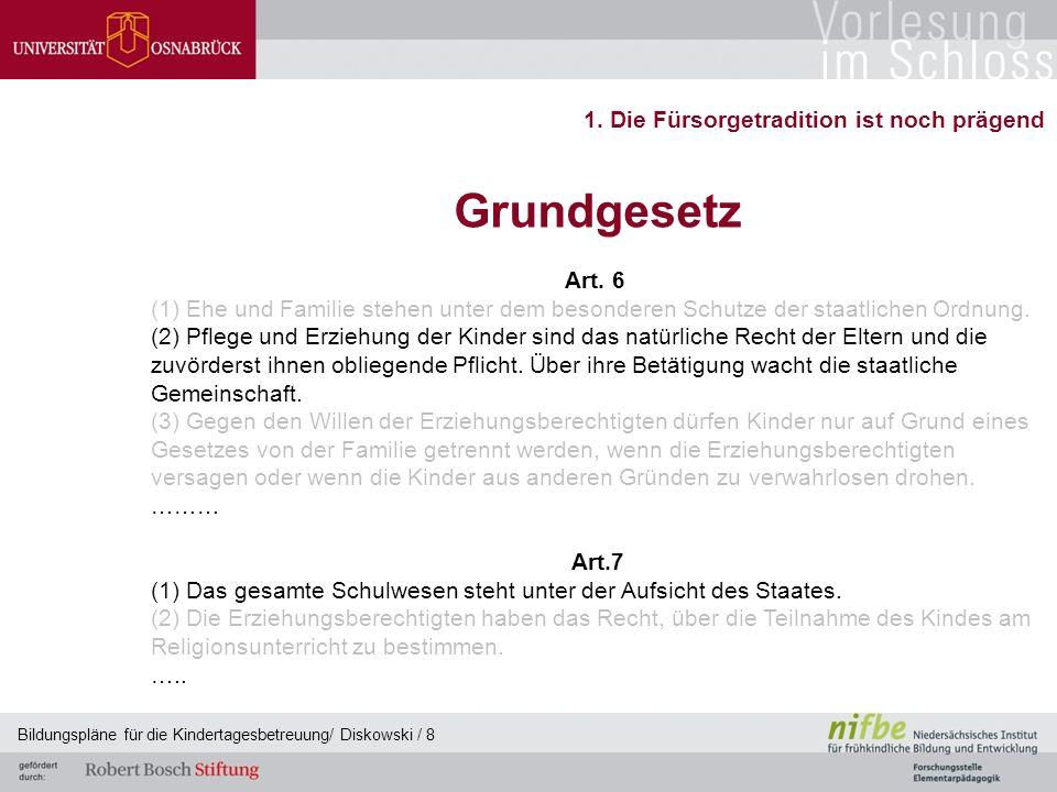 Bildungspläne für die Kindertagesbetreuung/ Diskowski / 8 Grundgesetz Art.
