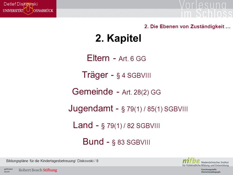Detlef Diskowski Bildungspläne für die Kindertagesbetreuung/ Diskowski / 10 2.