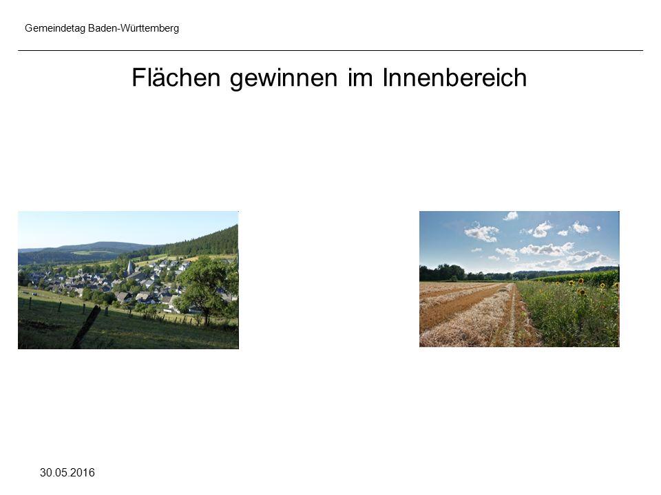 Gemeindetag Baden-Württemberg 30.05.2016 Flächen gewinnen im Innenbereich