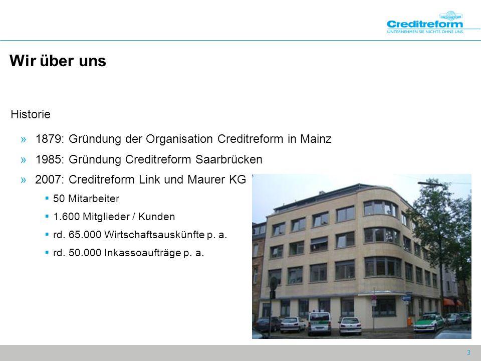 3 Wir über uns Historie »1879: Gründung der Organisation Creditreform in Mainz »1985: Gründung Creditreform Saarbrücken »2007: Creditreform Link und Maurer KG  50 Mitarbeiter  1.600 Mitglieder / Kunden  rd.