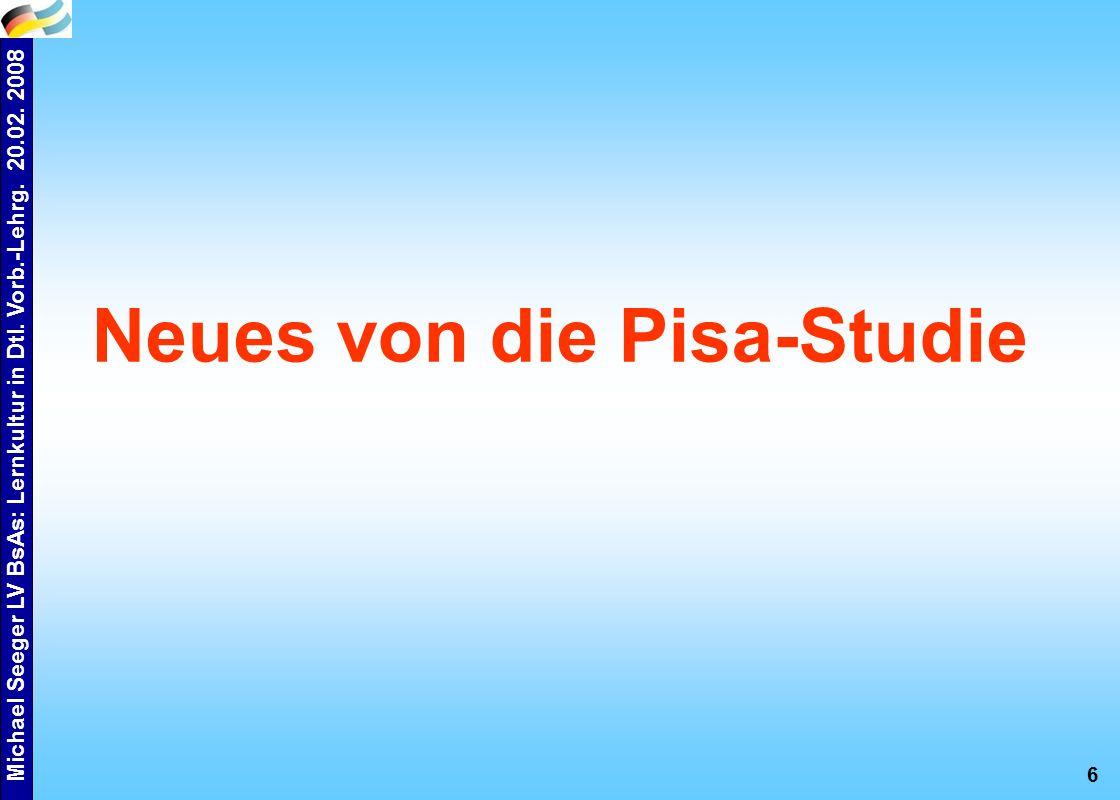 Michael Seeger LV BsAs: Lernkultur in Dtl. Vorb.-Lehrg. 20.02. 2008 7