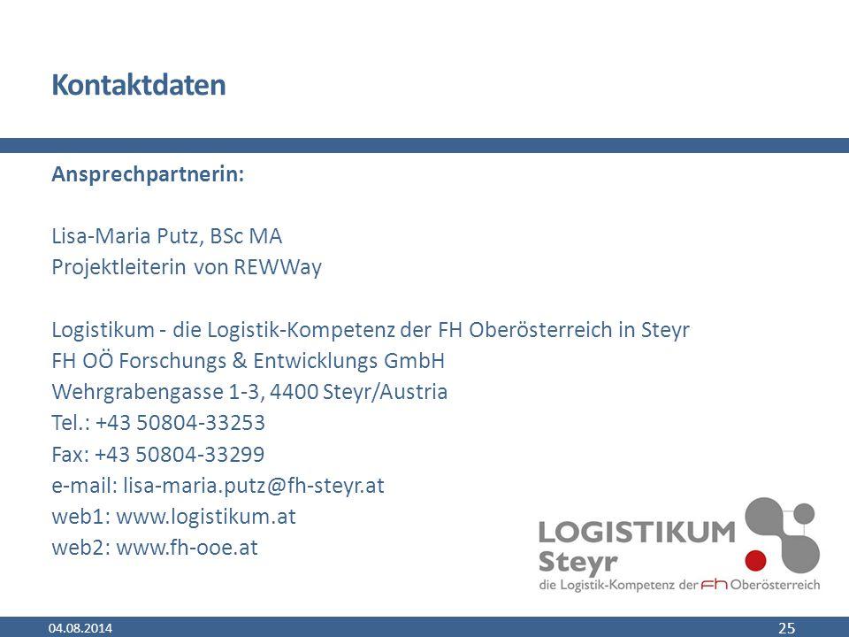 Kontaktdaten Ansprechpartnerin: Lisa-Maria Putz, BSc MA Projektleiterin von REWWay Logistikum - die Logistik-Kompetenz der FH Oberösterreich in Steyr FH OÖ Forschungs & Entwicklungs GmbH Wehrgrabengasse 1-3, 4400 Steyr/Austria Tel.: +43 50804-33253 Fax: +43 50804-33299 e-mail: lisa-maria.putz@fh-steyr.at web1: www.logistikum.at web2: www.fh-ooe.at 04.08.2014 25