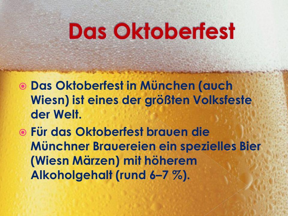  Das Oktoberfest in München (auch Wiesn) ist eines der größten Volksfeste der Welt.