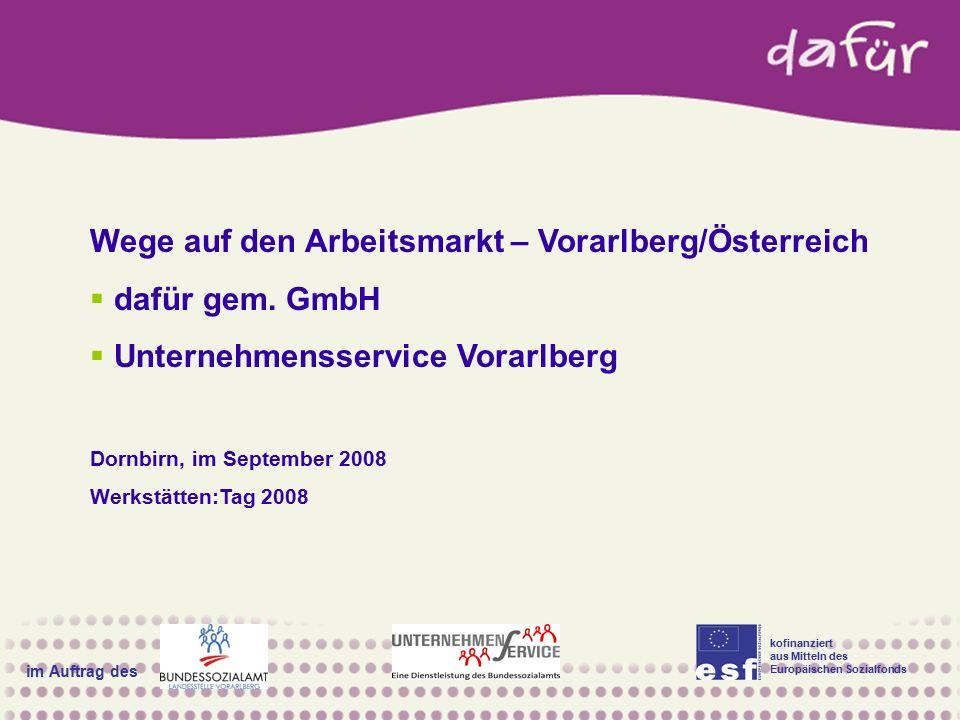 kofinanziert aus Mitteln des Europäischen Sozialfonds im Auftrag des Wege auf den Arbeitsmarkt – Vorarlberg/Österreich  dafür gem. GmbH  Unternehmen
