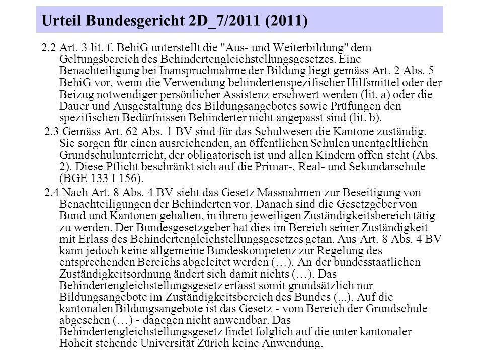 Urteil Bundesgericht 2D_7/2011 (2011) 2.2 Art. 3 lit. f. BehiG unterstellt die