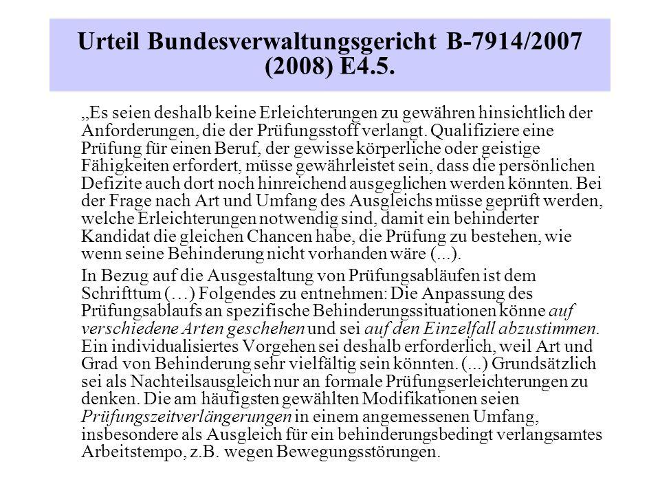 """Urteil Bundesverwaltungsgericht B-7914/2007 (2008) E4.5. """"Es seien deshalb keine Erleichterungen zu gewähren hinsichtlich der Anforderungen, die der P"""