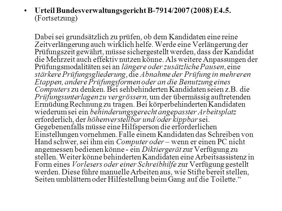 Urteil Bundesverwaltungsgericht B-7914/2007 (2008) E4.5. (Fortsetzung) Dabei sei grundsätzlich zu prüfen, ob dem Kandidaten eine reine Zeitverlängerun