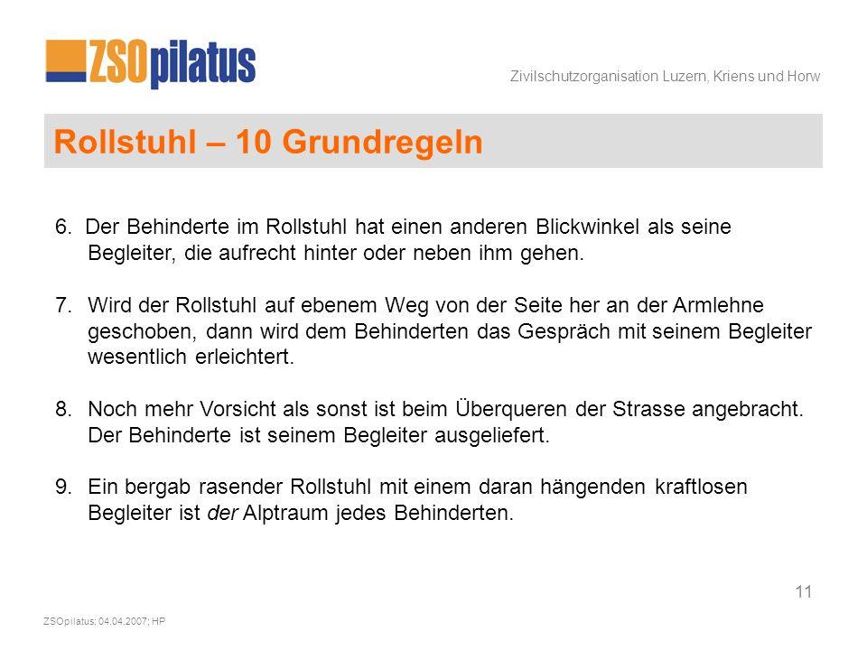 Zivilschutzorganisation Luzern, Kriens und Horw ZSOpilatus; 04.04.2007; HP 11 Rollstuhl – 10 Grundregeln 6.