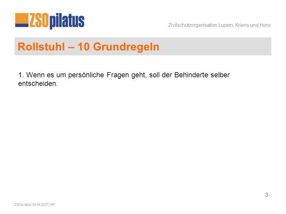 Zivilschutzorganisation Luzern, Kriens und Horw ZSOpilatus; 04.04.2007; HP 14 Rollstuhlschieben leicht gemacht