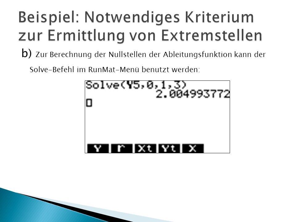 b) Zur Berechnung der Nullstellen der Ableitungsfunktion kann der Solve-Befehl im RunMat-Menü benutzt werden: