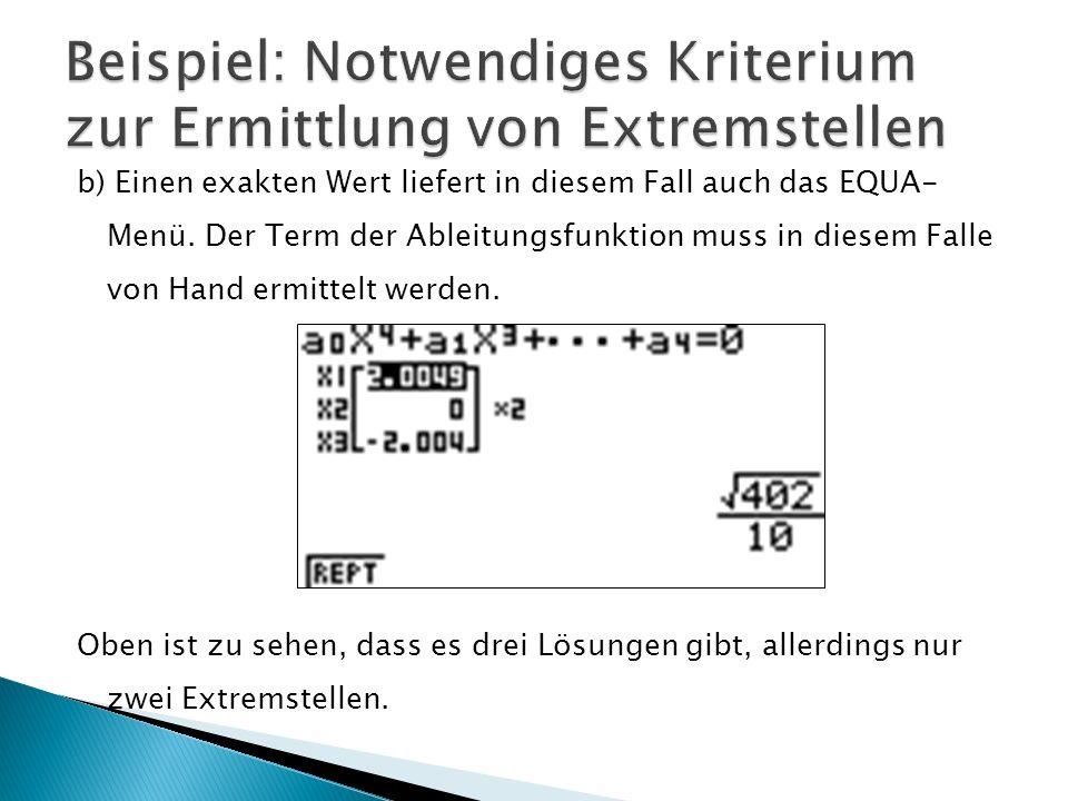 b) Einen exakten Wert liefert in diesem Fall auch das EQUA- Menü.