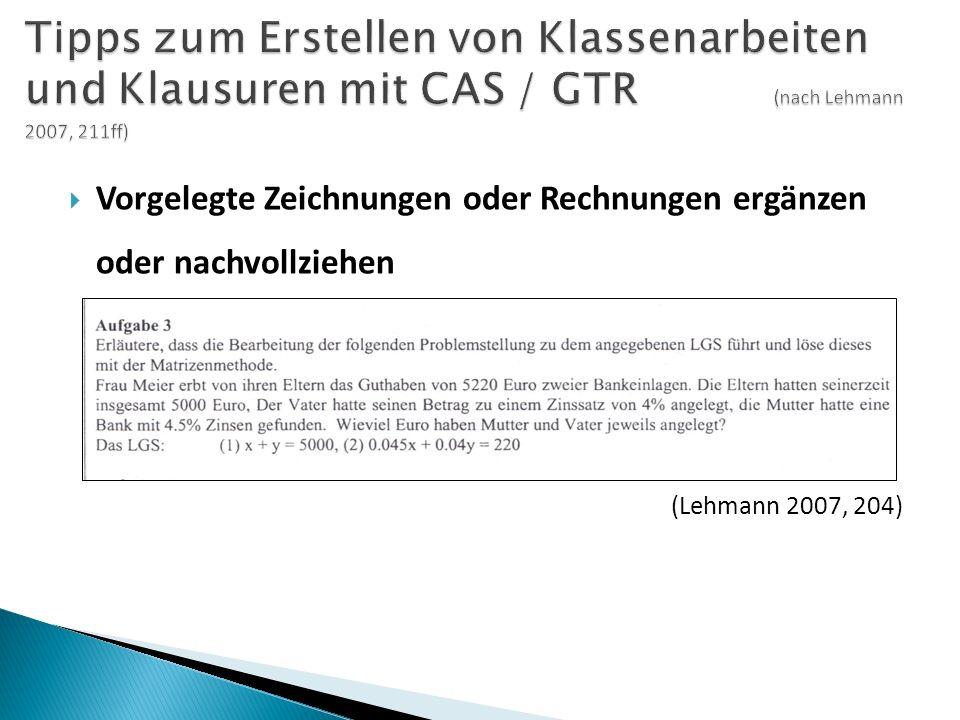  Vorgelegte Zeichnungen oder Rechnungen ergänzen oder nachvollziehen (Lehmann 2007, 204)