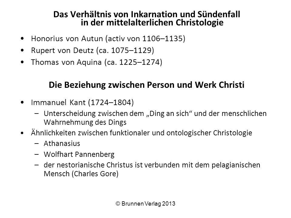 Das Verhältnis von Inkarnation und Sündenfall in der mittelalterlichen Christologie Honorius von Autun (activ von 1106–1135) Rupert von Deutz (ca.