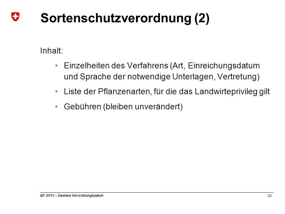 36 AP 2011 – Zweites Verordnungspaket Sortenschutzverordnung (2) Inhalt: Einzelheiten des Verfahrens (Art, Einreichungsdatum und Sprache der notwendig
