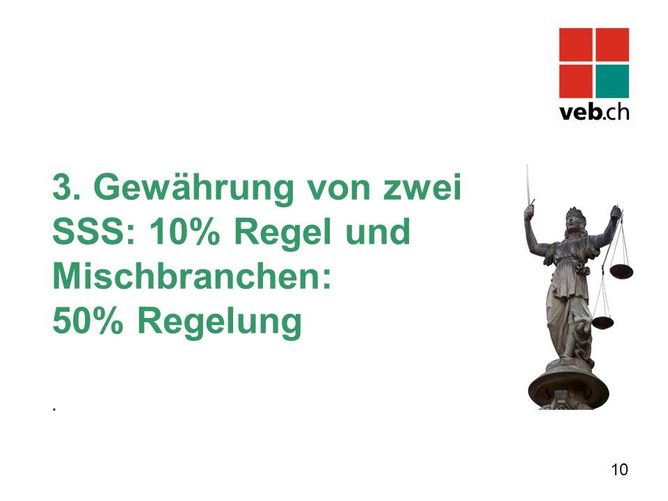 3. Gewährung von zwei SSS: 10% Regel und Mischbranchen: 50% Regelung. 10