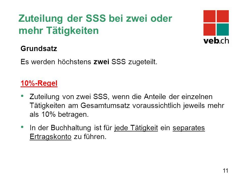 Zuteilung der SSS bei zwei oder mehr Tätigkeiten Grundsatz Es werden höchstens zwei SSS zugeteilt.