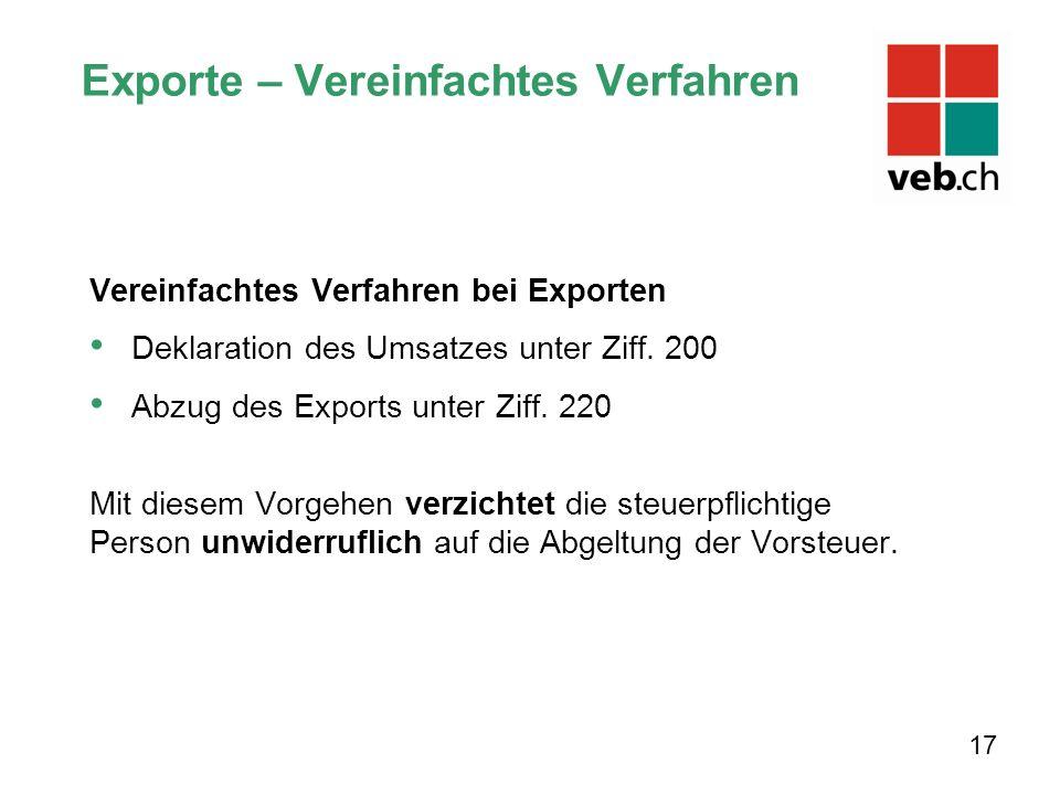 Exporte – Vereinfachtes Verfahren Vereinfachtes Verfahren bei Exporten Deklaration des Umsatzes unter Ziff.
