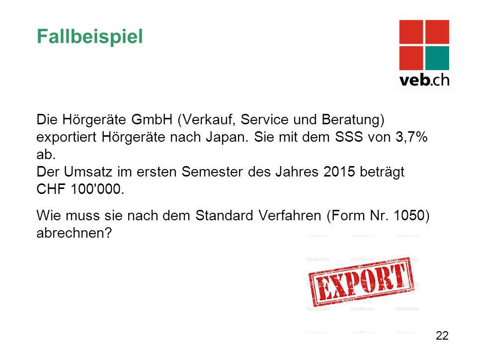 Fallbeispiel Die Hörgeräte GmbH (Verkauf, Service und Beratung) exportiert Hörgeräte nach Japan.