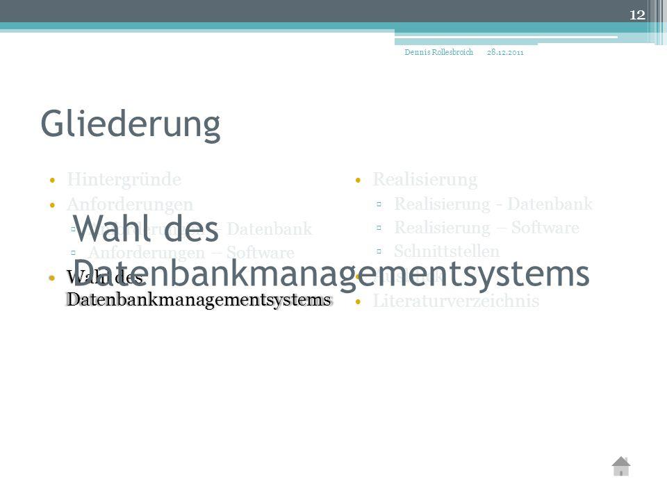 Gliederung Hintergründe Anforderungen ▫Anforderungen – Datenbank ▫Anforderungen – Software Wahl des DatenbankmanagementsystemsWahl des Datenbankmanage