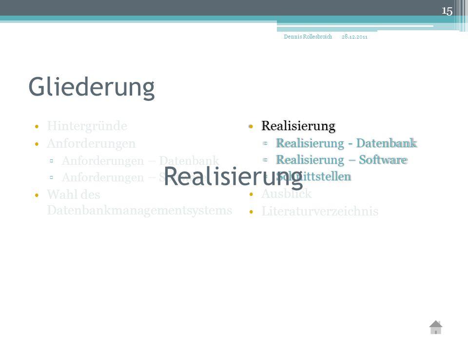 Gliederung Hintergründe Anforderungen ▫Anforderungen – Datenbank ▫Anforderungen – Software Wahl des Datenbankmanagementsystems RealisierungRealisierun