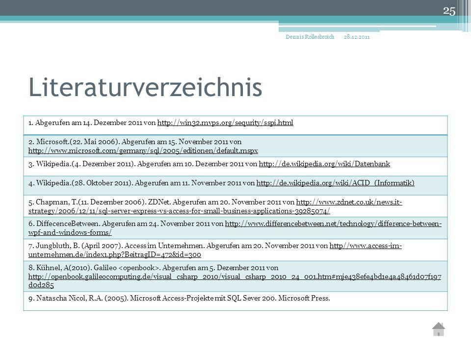 Literaturverzeichnis 1. Abgerufen am 14. Dezember 2011 von http://win32.mvps.org/sequrity/sspi.htmlhttp://win32.mvps.org/sequrity/sspi.html 2. Microso