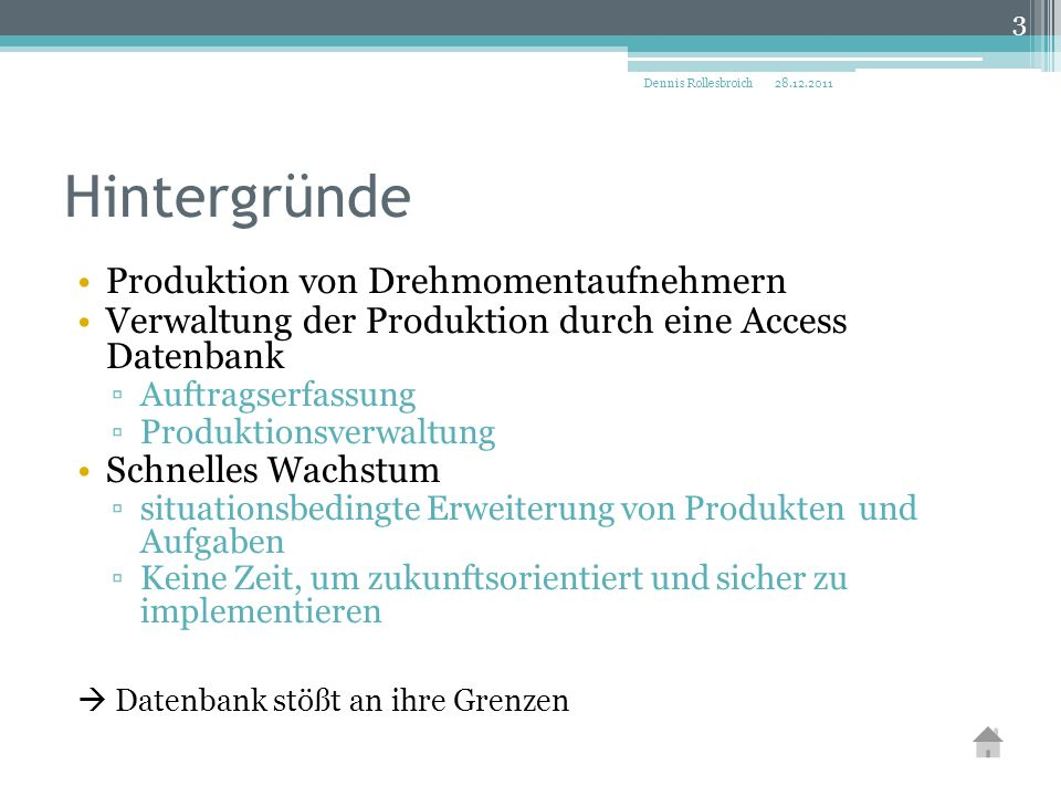 Hintergründe Produktion von Drehmomentaufnehmern Verwaltung der Produktion durch eine Access Datenbank ▫Auftragserfassung ▫Produktionsverwaltung Schne
